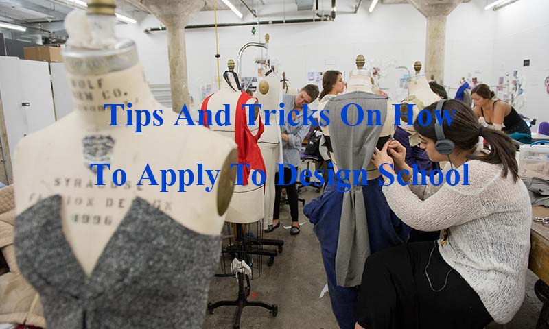 Tips & Tricks On How To Apply To Design School!