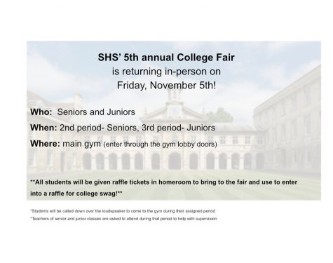 SHS will be holding the 5th Annual College Fair for Juniors and Seniors on November 5th!